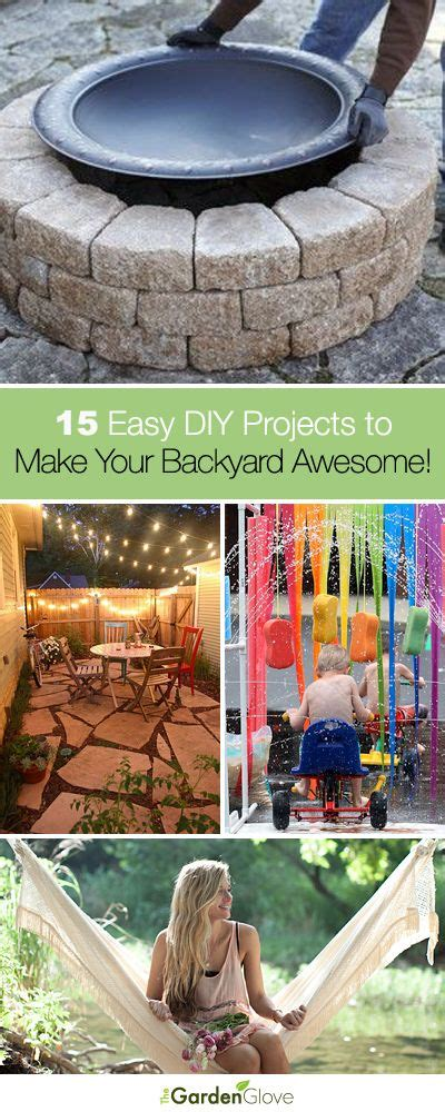 make your backyard awesome 15 easy diy projects to make your backyard awesome a