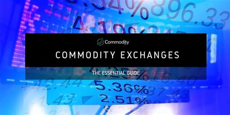 commodity exchange market commodity exchanges the definitive guide at commodity