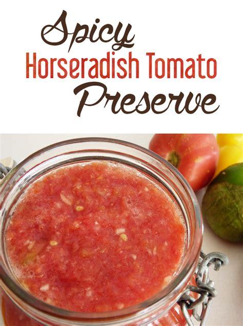 Horseradish Detox by Spicy Horseradish Tomato Relish Beautiful On