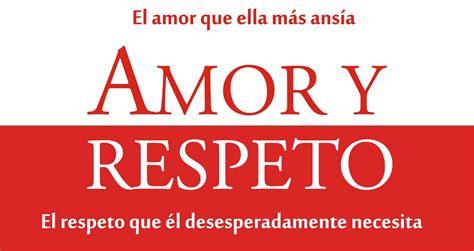 imagenes y frases de amor y respeto amor y respeto factores claves para una relaci 243 n de