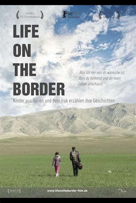 biography of border movie life on the border kinder aus syrien und dem irak