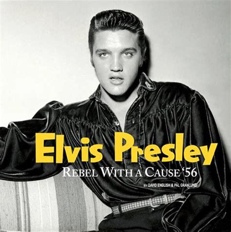 The Rebel With A Cause by Elvisnews Rebel With A Cause 56 Book