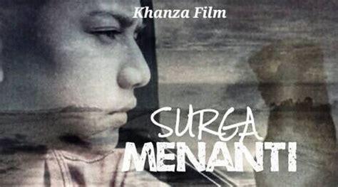 film islami ramadhan surga menanti the movie siap ramaikan ramadhan tahun ini