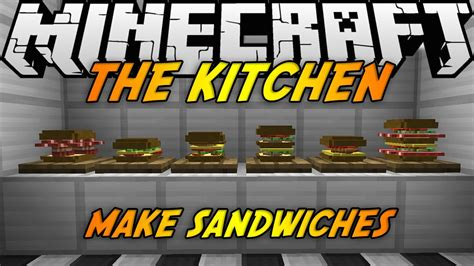 kitchen mod minecraft mods the kitchen mod 1 7 2 make sandwiches