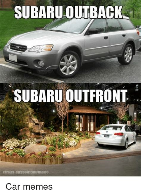 subaru meme 51 outback memes of 2016 on sizzle touche