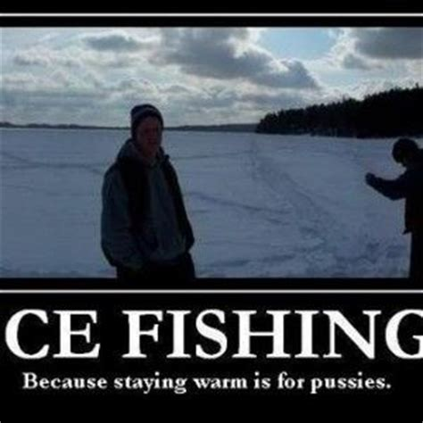 Ice Fishing Meme - funny quotes about ice fishing my style pinterest