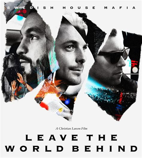 swedish house mafia movie quot leave the world behind quot available for download edmofy