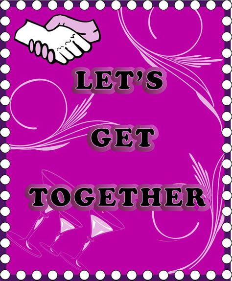 get together invitation template quotes about friends getting together quotesgram