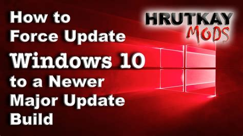 how to force windows 10 update tutorial how to force update windows 10 to a newer major