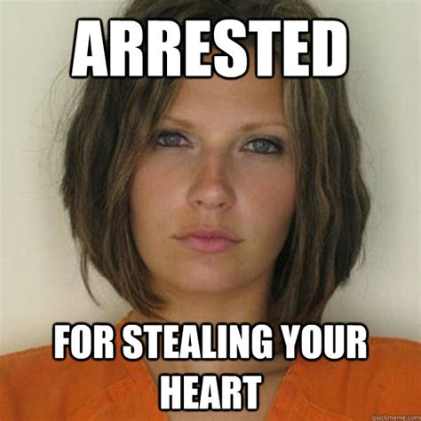 Hot Convict Meme - arrested for stealing your heart attractive convict quickmeme