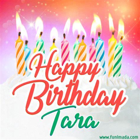 happy birthday gif  tara  birthday cake  lit candles   funimadacom