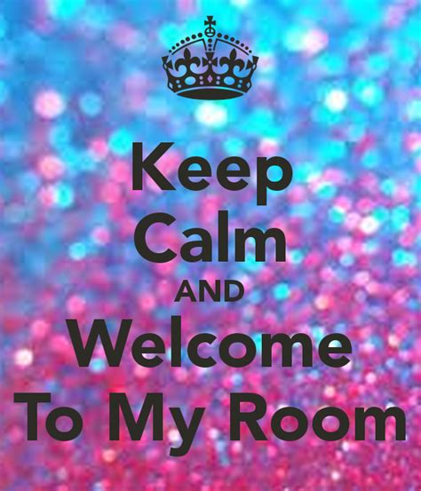 welcome to my bedroom keep calm and welcome to my room poster coolerthanu