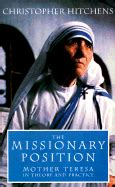 libro the missionary position mother the missionary position the ideology of mother teresa book 1 available editions alibris books