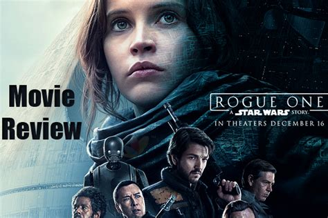 one reviews rogue one a wars story review rogue one a
