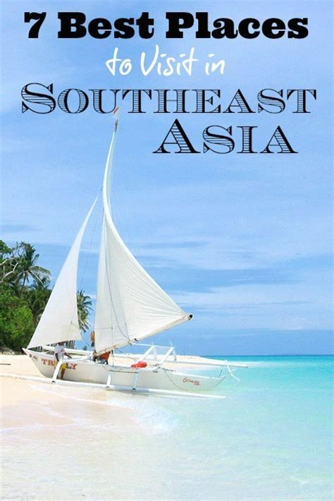 travel ideas tips best places to see in 7 best places to visit in southeast asia