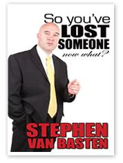 Iyouve Lost Your Now What by Stephen Basten Professional Speaker Philosopher