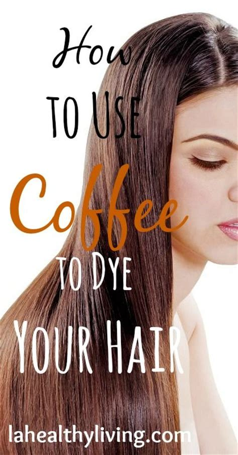 color hair with coffee how to use coffee to dye your hair and improve your hair