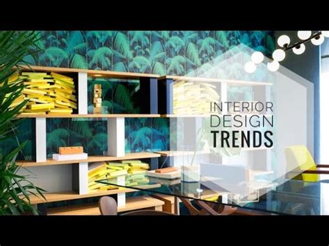 interior design trends   home  youtube