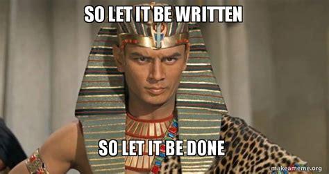 Make It So Meme - so let it be written so let it be done make a meme