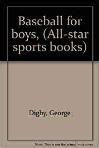 baseball for building boys to books baseball for boys all sports books george digby