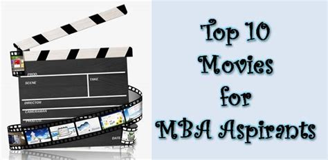 Mba Cinema by Top 10 For Mba Aspirants That Are A Must