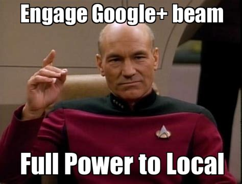 Captain Picard Meme - engage google and power up your local presence