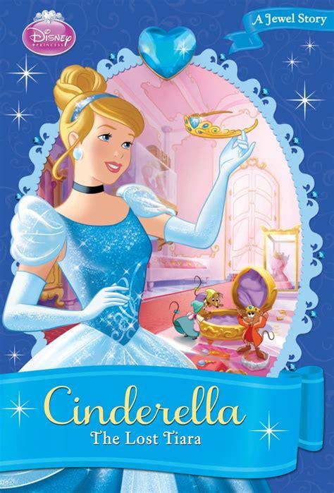 Cinderella The Story Of Cinderella Disney Princess cinderella the lost tiara disney books disney