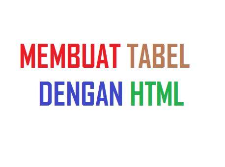 membuat tabel sederhana dengan html cara membuat tabel dengan html capunkshare
