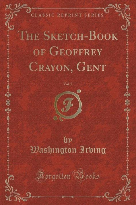 the book of the c classic reprint books the sketch book of geoffrey crayon gent vol 2 classic