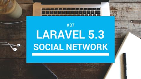 tutorial crud laravel 5 laravel 5 3 tutorials 37 social network crud update youtube