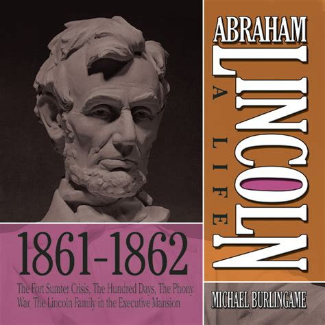 abraham lincoln biography audiobook download abraham lincoln a life 1861 1862 audiobook by