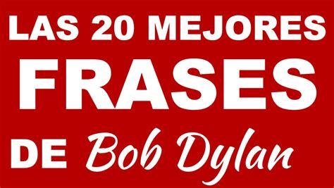 biography bob marley ingles las 20 mejores frases de bob dylan frases para