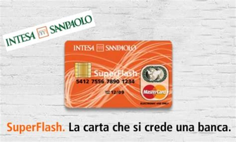 carta ricaricabile intesa superflash la carta ricaricabile funziona come un c c