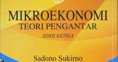 Mikroekonomi Teori Pengantar Edisi Ketiga Rajawali Press mikro ekonomi teori pengantar sadono sukirno ajibayustore