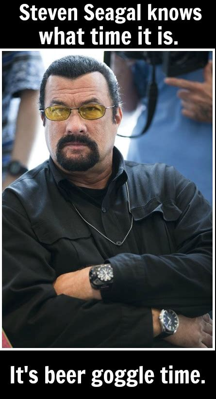 Steven Seagal Meme - steven seagal knows what time it is talkingship video