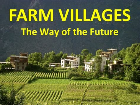 The Way Of The Future by Farm Villages The Way Of The Future