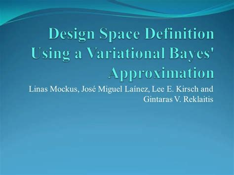 design space definition pharmaceutical design space definition using a variational bayes