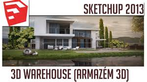 tutorial sketchup 2013 3d warehouse armaz 233 m 3d youtube