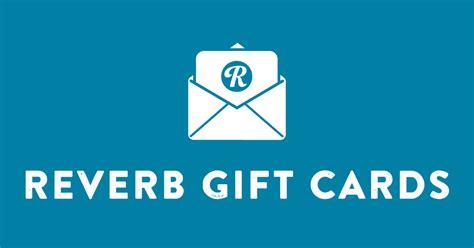 Reverb Gift Card - reverb gift cards reverb
