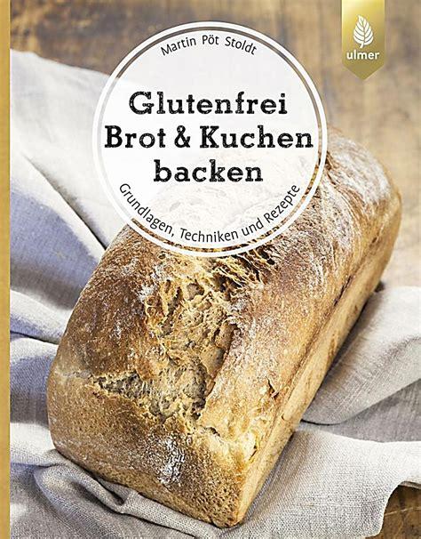 glutenfrei kuchen glutenfrei brot kuchen backen buch portofrei bei weltbild de