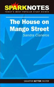 house on mango street sparknotes the house on mango street sparknotes literature guide series by sparknotes sandra