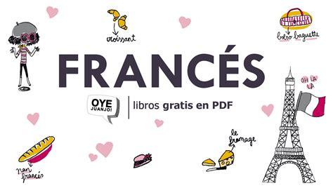 libro ejercicios de francs para 10 libros gratis en pdf para aprender franc 233 s oye juanjo