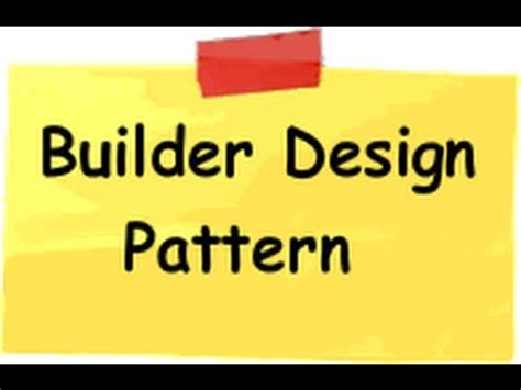 pattern design youtube builder design pattern youtube