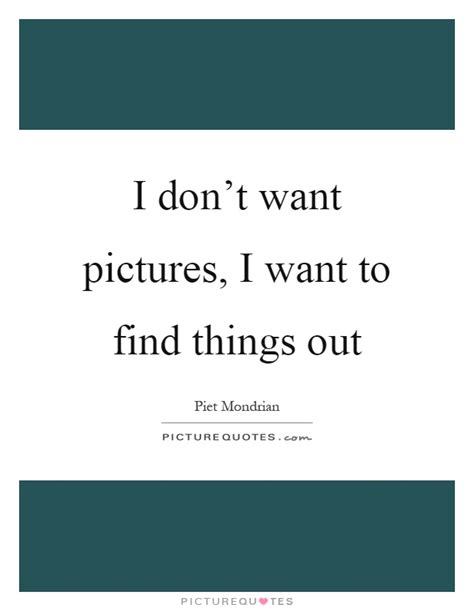 7 I Do Not Want To Meet by I Don T Want Pictures I Want To Find Things Out Picture