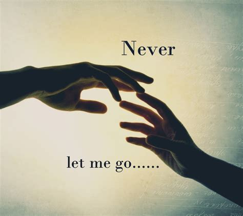 theme quotes never let me go never let me go quotes 1000 images about love on pinterest