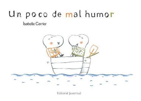 un poco de mal humor albumes ilustrados de isabelle carrier http www amazon es dp 8426139450