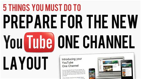 youtube channel layout tips 5 things you must do to prepare for the new youtube one