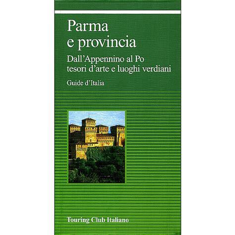 d italia parma parma e provincia guide verdi d italia hl1abd touring