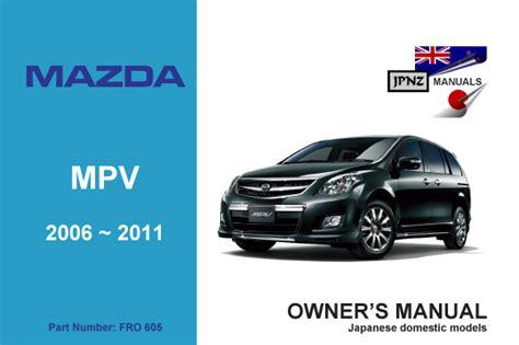 car owners manuals free downloads 2006 mazda mpv user handbook mazda mpv car user manual 2006 2011 ly3p model