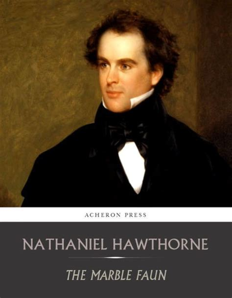 nathaniel hawthorne biography religion marble faun barnes noble library of essential reading
